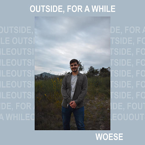 OUTSIDE, FOR A WHILE by Woese