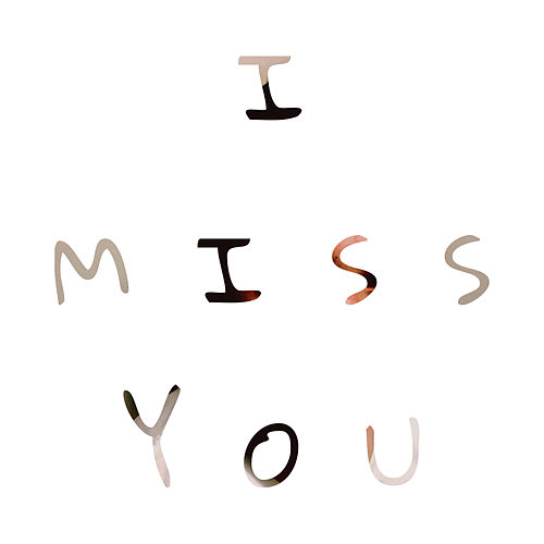 I Miss You by Alex Belman
