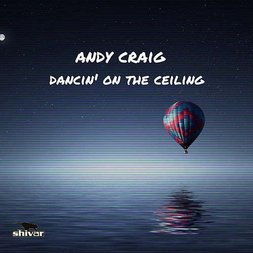Dancin' On The Ceiling by Andy Craig
