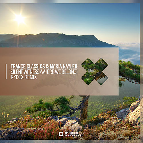 Silent Witness (Where We Belong) (RYDEX Remix) von Trance Classics