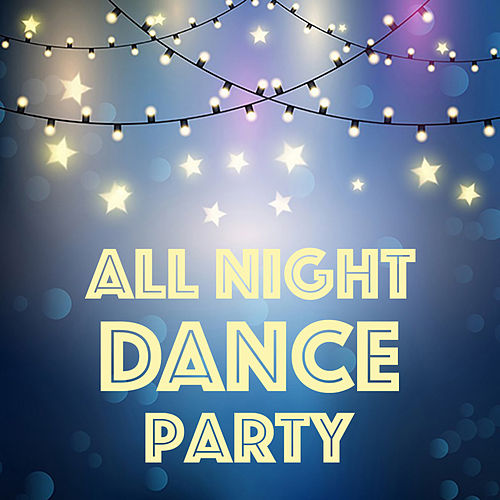 All Night Dance Party by Various Artists