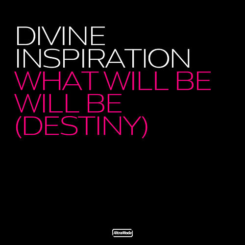 What Will Be Will Be (Destiny) by Divine Inspiration