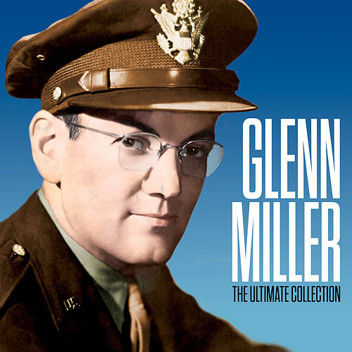 The Ultimate Collection (Original Analog Digital Remastered) by Glenn Miller