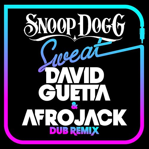 Sweat (David Guetta & Afrojack) [Dubstep Remix] von Snoop Dogg
