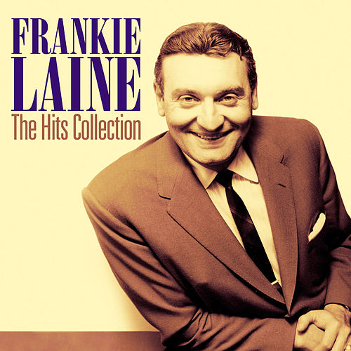 The Hits Collection (Original Analog Recording Remastered) by Frankie Laine