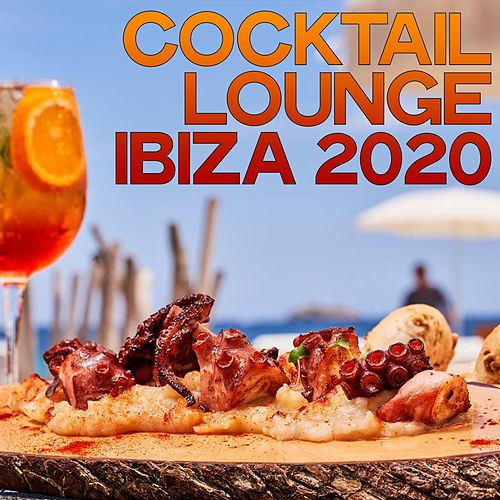 Cocktail Lounge Ibiza 2020 (Our Selection For Sunset And Aperitifs) von Various Artists