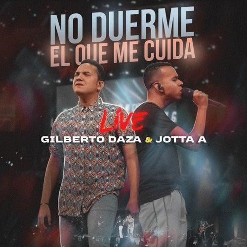 No Duerme El Que Me Cuida (En Vivo) de Gilberto Daza