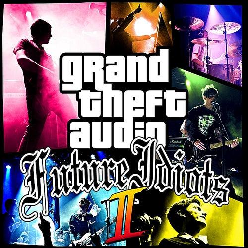 Grand Theft Audio 2 de Future Idiots