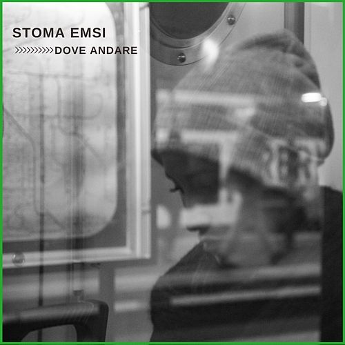 Dove andare by Stoma Emsi