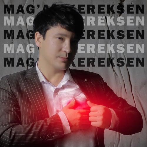 Mag'an Kereksen by Azizbek Aitjanov