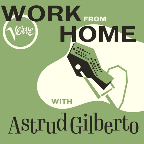 Work From Home with Astrud Gilberto von Astrud Gilberto