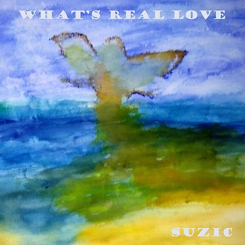 What's Real Love by Suzic