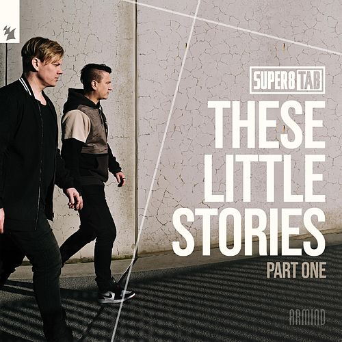 These Little Stories (Part One) by Super8 & Tab