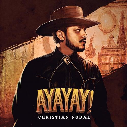 AYAYAY! by Christian Nodal