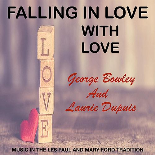 Falling in Love with Love de George Bowley