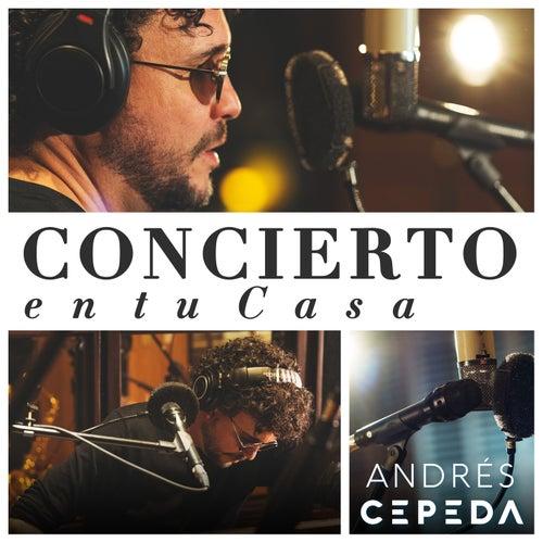 Andrés Cepeda: Concierto en Tu Casa de Andrés Cepeda