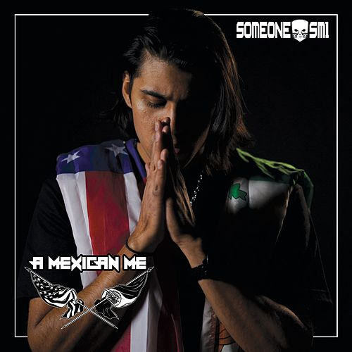 A Mexican Me von Someone Sm1