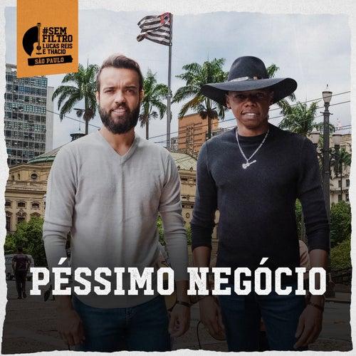 Péssimo Negócio by Lucas Reis