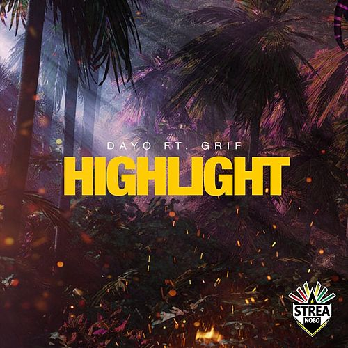 Highlight (feat. Grif) de Dayo