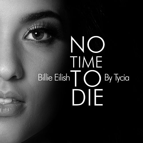 No Time to Die (Cover) by Tycia