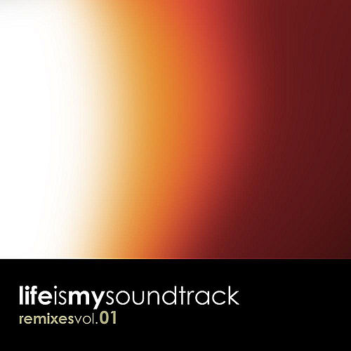 Remixes, Vol. 01 by Life Is My Soundtrack