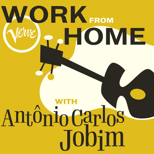 Work From Home with Antônio Carlos Jobim by Antônio Carlos Jobim (Tom Jobim)