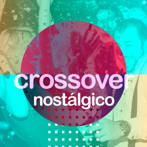 Crossover Nostálgico de Various Artists