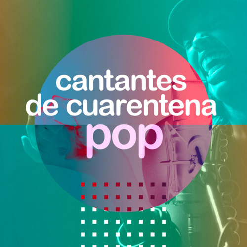 Cantantes de cuarentena-Pop de Various Artists