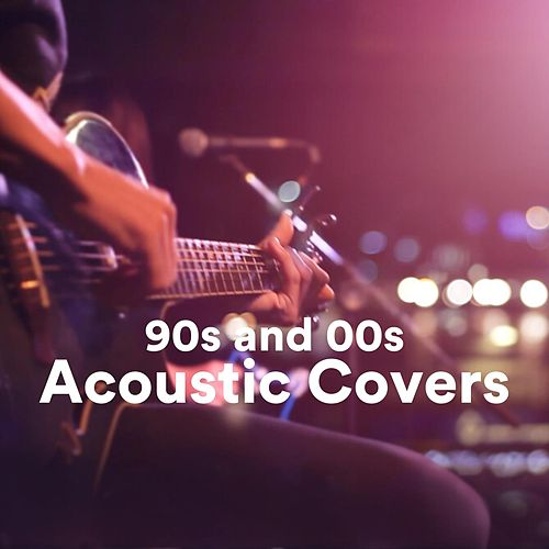 90s and 00s Acoustic Covers de Various Artists