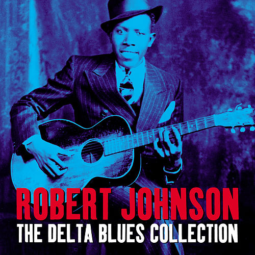 The Delta Blues Collection (Digitally Enhanced Original Recording) by Robert Johnson