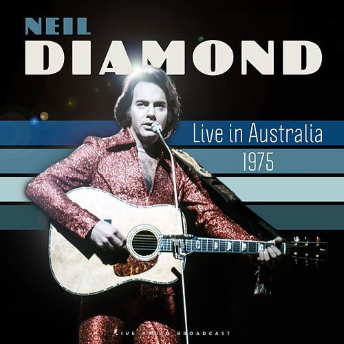 Live in Australia 1975 (live) by Neil Diamond