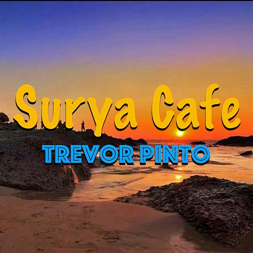 Surya Cafe by Trevor Pinto