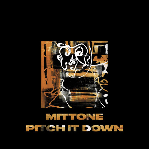 Pitch It Down by Mittone