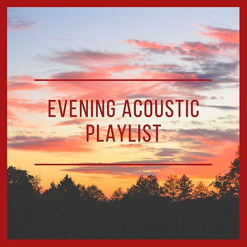 Evening Acoustic Playlist de Various Artists