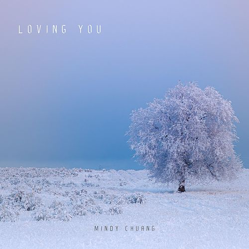 Loving You by Mindy Chuang