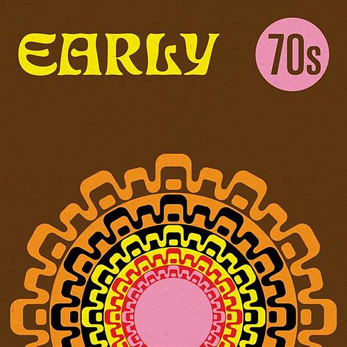 Early 70s by Various Artists