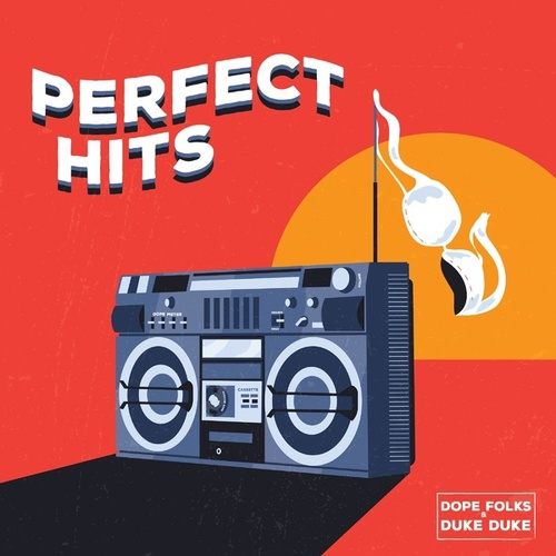 Perfect Hits by Dope Folks