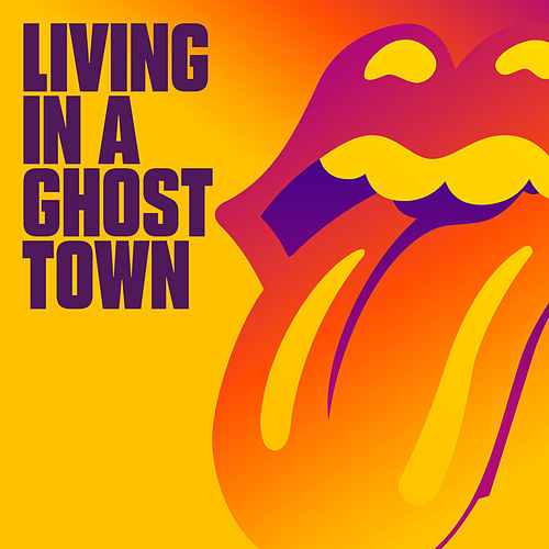Living In A Ghost Town von The Rolling Stones