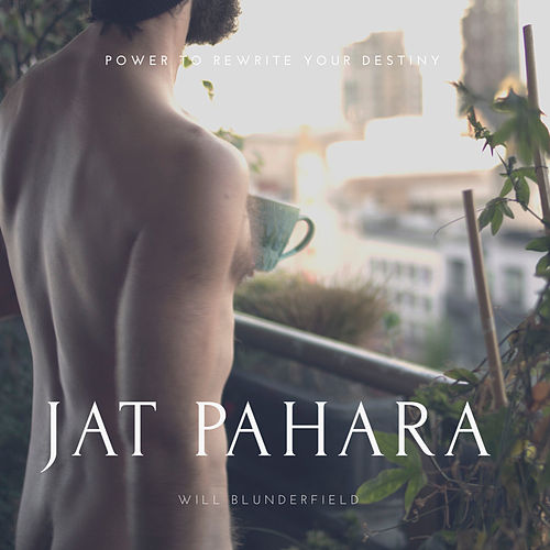 Jat Pahara (Power to Rewrite Your Destiny) de Will Blunderfield