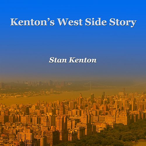 Kenton's West Side Story by Stan Kenton