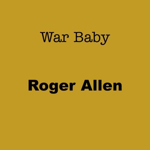 War Baby by Roger Allen