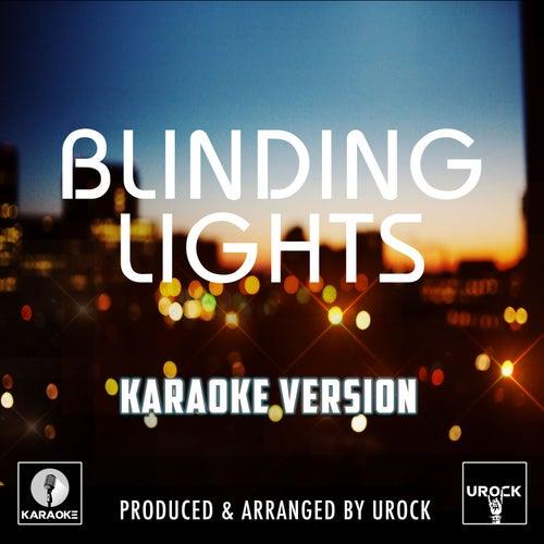 Blinding Lights Originally Performed By The Weekend (Karaoke Version) by Urock