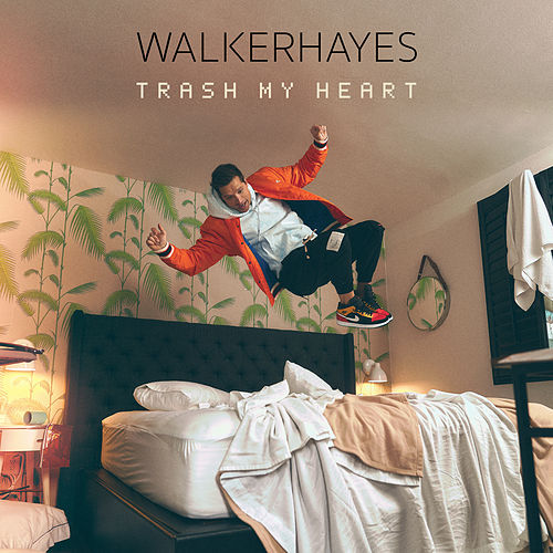 Trash My Heart by Walker Hayes