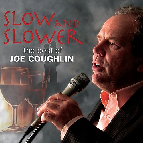 Slow and Slower - The Best of Joe Coughlin von Joe Coughlin