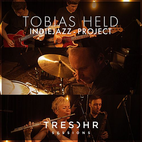 Tobias Held Indie Jazz Project Tresohr Sessions (Live) von Tobias Held Indie Jazz Project