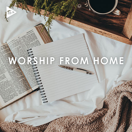 Worship From Home by Various Artists