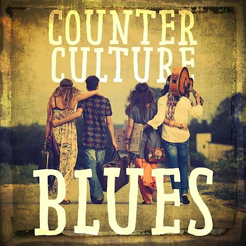 Counterculture Blues by Various Artists