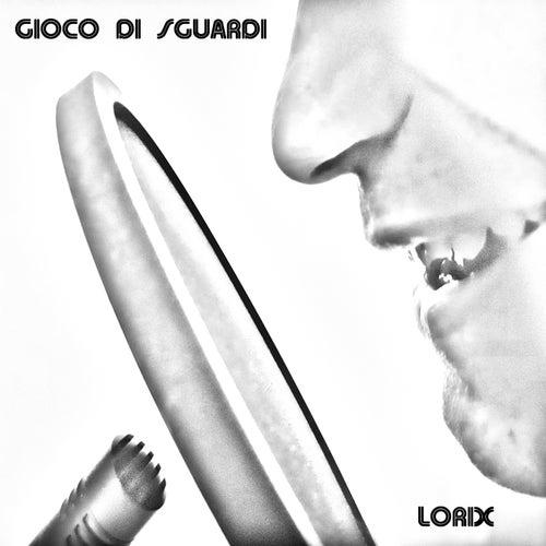 Gioco di sguardi de Lorix