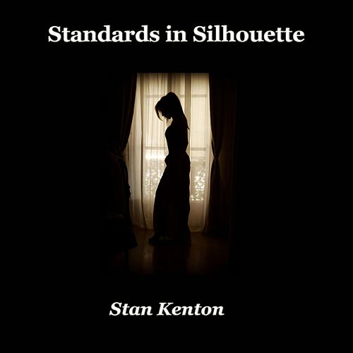 Standards in Silhouette de Stan Kenton