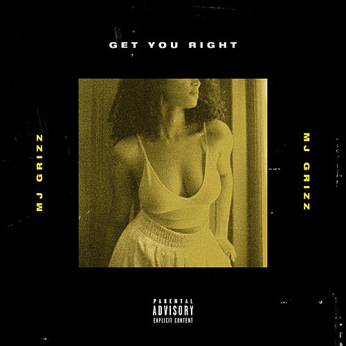 Get You Right by Mj Grizz